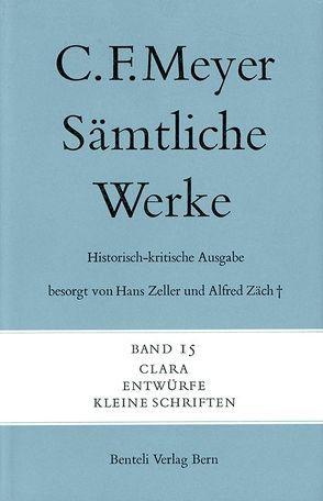 Clara, Entwürfe, Kleine Schriften von Luck,  Rätus, Meyer,  C F, Meyer,  Conrad Ferdinand