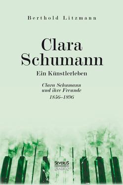 Clara Schumann. Ein Künstlerleben von Litzmann,  Berthold