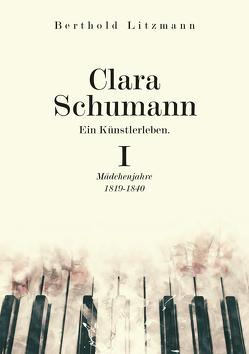 Clara Schumann. Eine Künstlerleben von Litzmann,  Berthold