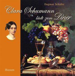 Clara Schumann lädt zum Diner von Schäfer,  Dagmar