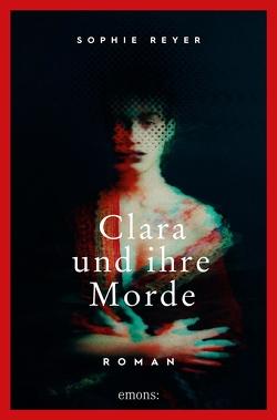 Clara und ihre Morde von Reyer,  Sophie