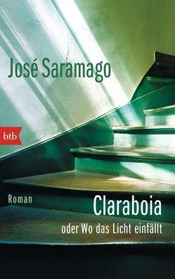Claraboia oder Wo das Licht einfällt von Saramago,  José, Schweder-Schreiner,  Karin