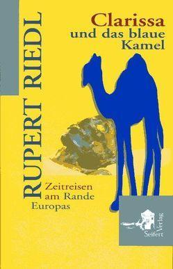 Clarissa und das blaue Kamel von Riedl,  Rupert