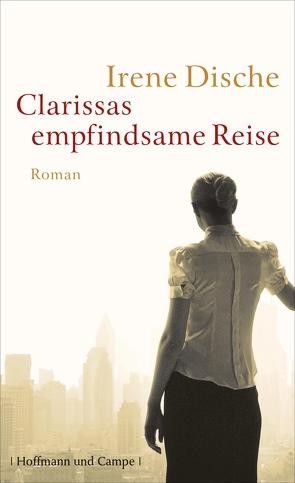 Clarissas empfindsame Reise von Dische,  Irene, Kaiser,  Reinhard