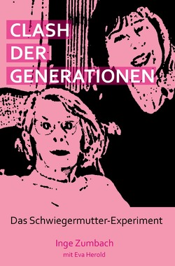 Clash der Generationen von Herold,  Eva, Zumbach,  Inge