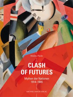 Clash of Futures von Flacke,  Monika, Kuhr-Korolev,  Corinna