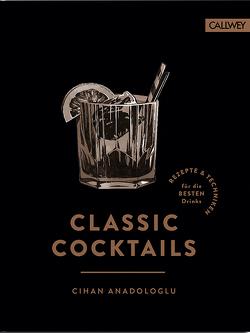 Classic Cocktails von Anadologlu,  Cihan, Esswein,  Daniel