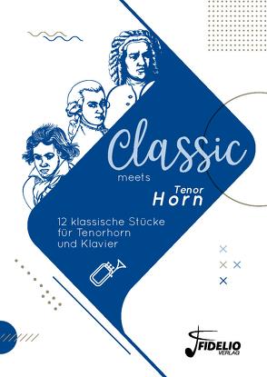 Classic meets Tenorhorn von Breuter-Widera,  Laura, Lorse,  Benedikt