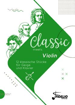 Classic meets Violin von Breuter-Widera,  Laura, Lorse,  Benedikt