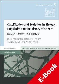 Classification and Evolution in Biology, Linguistics and the History of Science von Fangerau,  Heiner, Geisler,  Hans, Halling,  Thorsten, Martin,  William