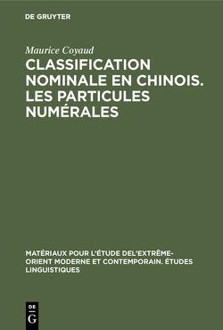 Classification nominale en chinois. Les particules numérales von Coyaud,  Maurice