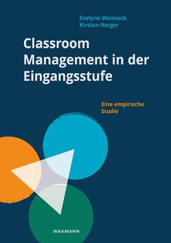 Classroom Management in der Eingangsstufe von Herger,  Kirsten, Wannack,  Evelyne