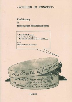 Claud Debussy: La Boite à Joujoux – Kinderballett in drei Bildern von Junker,  Hildegard, Kalwies,  Hannelore