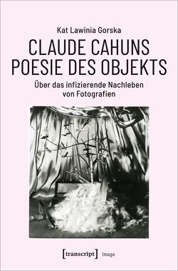 Claude Cahuns Poesie des Objekts von Gorska,  Kat Lawinia