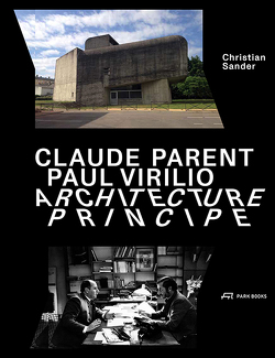 Claude Parent, Paul Virilio – Architecture Principe von Sander,  Christian