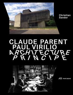 Claude Parent, Paul Virilio – Architecture Principe von Sander,  Christian