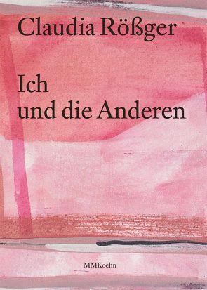 Claudia Rößger: Ich und die Anderen von Kunststiftung Salzwedel,  Dietrich von Gruben, Rößger,  Claudia, Simon,  Tina