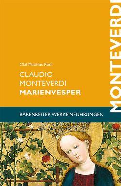 Claudio Monteverdi. Marienvesper von Roth,  Olaf Matthias