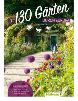 In 130 Gärten durch Europa Claus Schweitzer von Schweitzer,  Claus