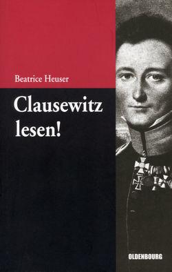 Clausewitz lesen! von Heuser,  Beatrice