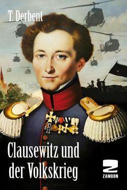 Clausewitz und der Volkskrieg von Camenisch,  Marco, Derbent,  T.