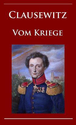 Clausewitz – Vom Kriege von Clausewitz,  Carl von