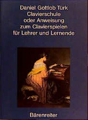 Clavierschule oder Anweisung zum Clavierspielen für Lehrer und Lernende von Rampe,  Siegbert, Türk,  Daniel G