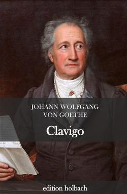Clavigo von von Goethe,  Johann Wolfgang