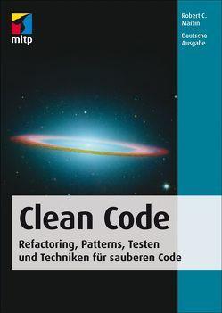Clean Code – Refactoring, Patterns, Testen und Techniken für sauberen Code von Martin,  Robert C.