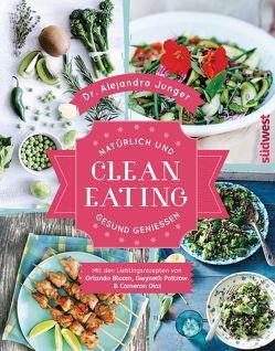 Clean Eating von Junger,  Alejandro, Weyer,  Franziska