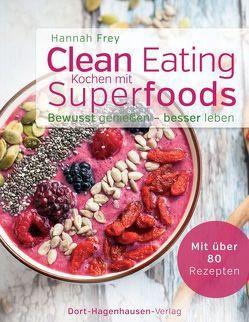 Clean Eating – Kochen mit Superfoods von Frey,  Hannah