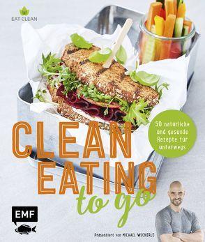 Clean Eating to go von Enns,  Anton, Weckerle,  Michael