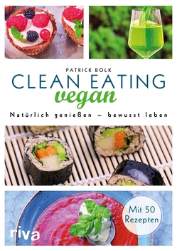 Clean Eating vegan von Bolk,  Patrick