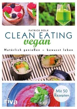 Clean Eating vegan von Bolk,  Patrick