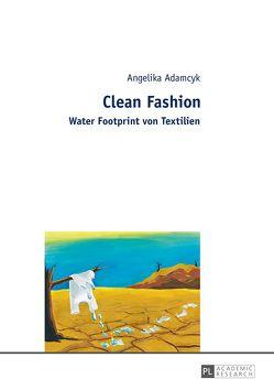 Clean Fashion von Adamcyk,  Angelika