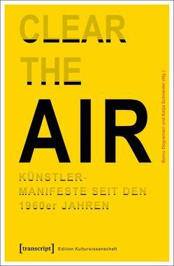 »Clear the Air«. Künstlermanifeste seit den 1960er Jahren von Dogramaci,  Burcu, Schneider,  Katja