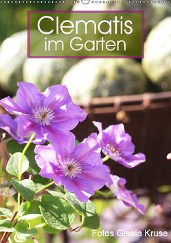 Clematis im Garten (Wandkalender 2019 DIN A2 hoch) von Kruse,  Gisela