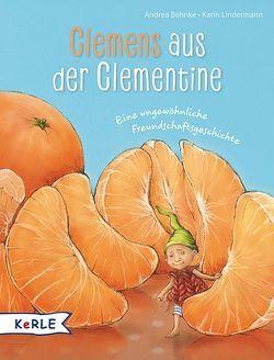 Clemens aus der Clementine von Behnke,  Andrea, Lindermann,  Karin