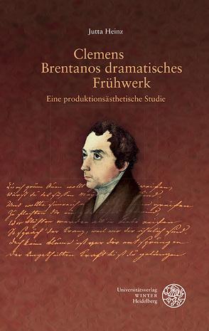 Clemens Brentanos dramatisches Frühwerk von Heinz,  Jutta