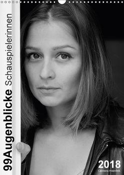 Clemens Haardiek: 99Augenblicke – Schauspielerinnen (Wandkalender 2018 DIN A3 hoch) von Haardiek,  Clemens