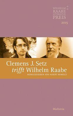 Clemens J. Setz trifft Wilhelm Raabe von Winkels,  Hubert