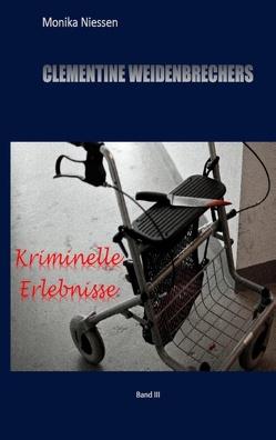 Clementine Weidenbrechers kriminelle Erlebnisse von Niessen,  Monika