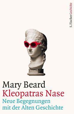 Kleopatras Nase von Beard,  Mary, Blank-Sangmeister,  Ursula