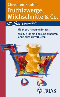 Clever einkaufen Fruchtzwerge, Milchschnitte & Co. von Hofele,  Karin
