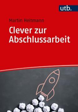 Clever zur Abschlussarbeit von Heitmann,  Martin