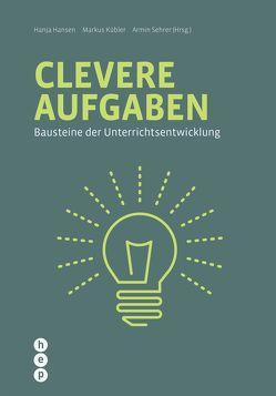 Clevere Aufgaben (E-Book) von Hansen,  Hanja, Kübler,  Markus, Sehrer,  Armin