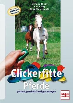 Clickerfitte Pferde von Frey,  Katja, Steigerwald,  Nina, Theby,  Viviane