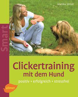 Clickertraining mit dem Hund von Sinner,  Monika
