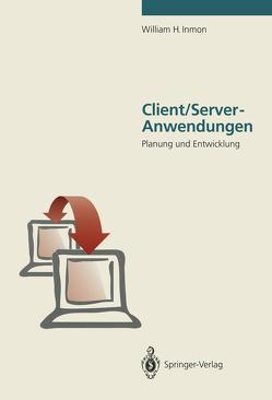 Client/Server-Anwendungen von Dobrowolski,  P., Inmon,  William H.