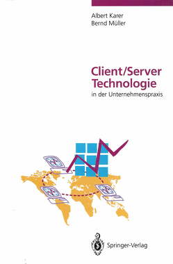 Client/Server-Technologie in der Unternehmenspraxis von Blauss,  T., Karer,  Albert, Mueller,  Bernd, Starke,  T.